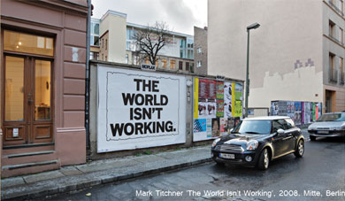 Mark Titchner: The World Isn't Working (2008, Berlin)